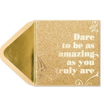 Dare To Be with Gold Glitter card, Papyrus- $5.95